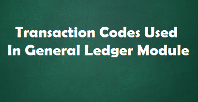 Steps with Transaction Codes for General Ledger Accounting