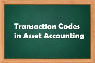Transaction Codes and paths used in SAP FI Asset Accounting